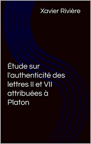Étude sur l'authenticité des lettres II et VII attribuées à Platon (French Edition)