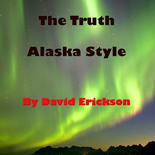 The Truth Alaska Style audiobook cover art