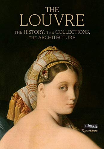 Compare Textbook Prices for The Louvre: The History, The Collections, The Architecture  ISBN 9780847868933 by Bresc-Bautier, Genevieve,Rondeau, Gérard