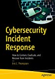 cybersecurity incident response: how to contain, eradicate, and recover from incidents (english edition)