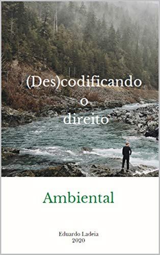 (Des)codificando o Direito: Ambiental