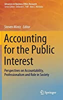 Accounting for the Public Interest: Perspectives on Accountability, Professionalism and Role in Society (Advances in Business Ethics Research, 4)