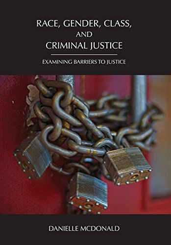 Race, Gender, Class, and Criminal Justice: Examining Barriers to Justice