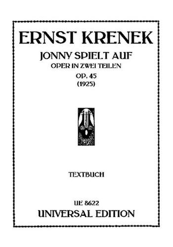 JONNY SPIELT AUF OP.45 : TEXTBUCH (DT) (1925) OPER IN 2 TEILEN