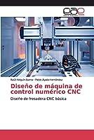 Diseño de máquina de control numérico CNC