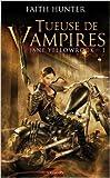 JANE YELLOWROCK, TUEUSE DE VAMPIRES T01 de Faith Hunter,Camille Drouet (Traduction) ( 13 février 2013 ) - 13/02/2013