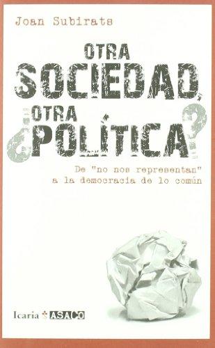 OTRA SOCIEDAD, ¿OTRA POLÍTICA?: De