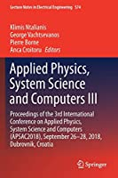 Applied Physics, System Science and Computers III (Lecture Notes in Electrical Engineering)