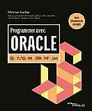 Programmer avec Oracle: SQL - PL/SQL- XML - JSON - PHP - Java