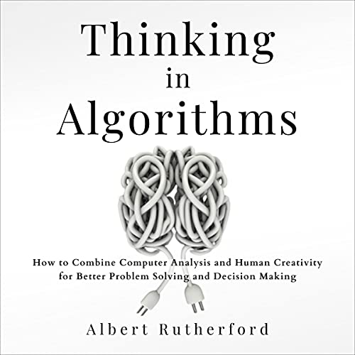 Thinking in Algorithms Audiobook By Albert Rutherford cover art