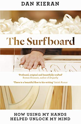 The Surfboard: How Using My Hands Helped Unlock My Mind (English Edition)