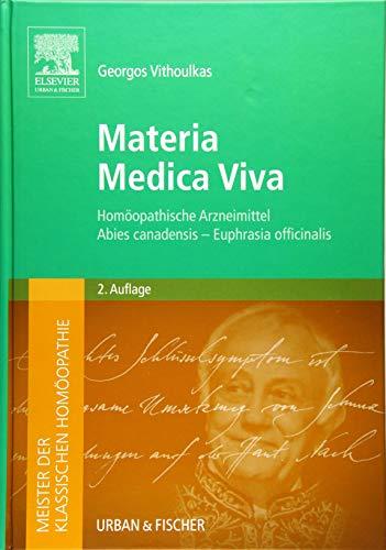 Meister der klassischen Homöopathie. Materia Medica Viva: Homöopathische Arzneimittel Abies canadensis - Euphrasia officinalis