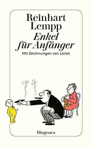 Enkel für Anfänger: Mit Zeichnungen von Loriot (detebe)