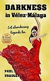 Darkness in Velez-Malaga: Crime thriller set in the world of