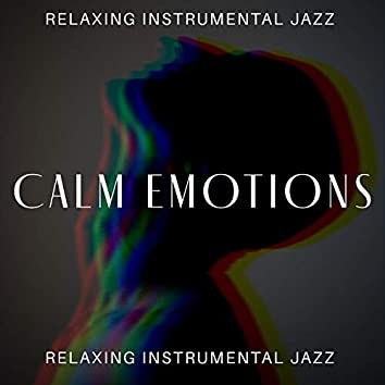 Calm Your Emotions - Relaxing Instrumental Jazz for Loose Atmosphere, Break Time