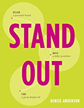 Stand Out: Design a personal brand. Build a killer portfolio. Find a great design job.