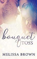 Bouquet Toss (Love of My Life Series Book 1)