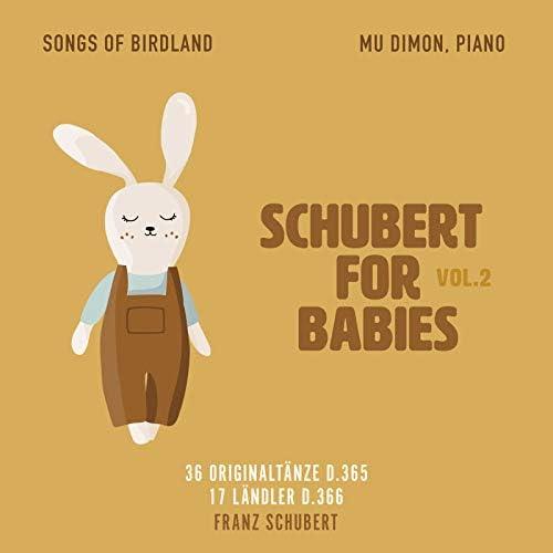 Franz Schubert, Mu Dimon & Songs of Birdland