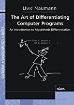 The Art of Differentiating Computer Programs (Software, Environments and Tools)