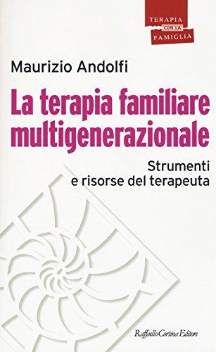 La terapia familiare multigenerazionale. Strumenti e risorse del terapeuta