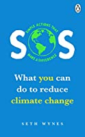 SOS: What you can do to reduce climate change – simple actions that make a difference