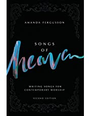 Songs Of Heaven: Writing Songs For Contemporary Worship