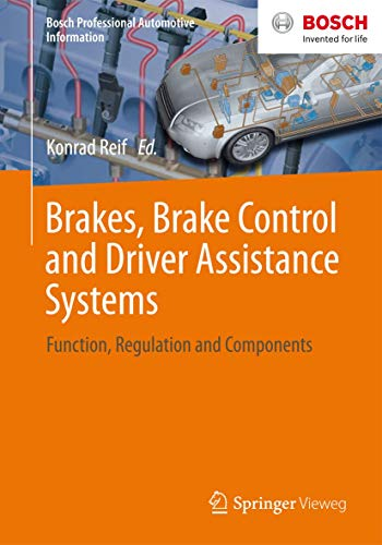 Brakes, Brake Control and Driver Assistance Systems: Function, Regulation and Components (Bosch Professional Automotive Information)