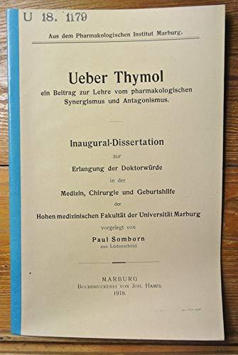 Ueber Thymol, ein Beitrag zur Lehre vom pharmakologischen Synergismus und Antagonismus / Paul Somborn