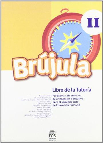 Brújula II (Libro de tutoría): Programa comprensivo de orientación para E.P.: 29 (Talleres Educativos)