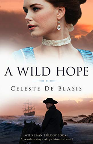 A Wild Hope: A heartbreaking and epic historical novel (Wild Swan...
