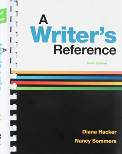 Compare Textbook Prices for A Writer's Reference 9e and Working with Sources, Exercises for Hacker Handbooks Ninth Edition ISBN 9781319153823 by Hacker, Diana,Sommers, Nancy