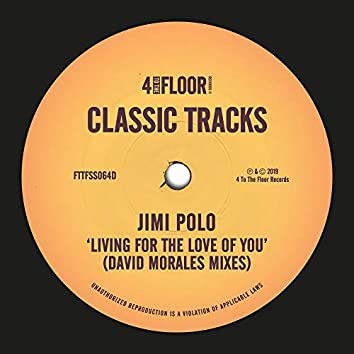 Living For The Love Of You (David Morales Mixes)