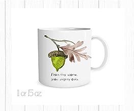 From Tiny Acorns Grow Mighty Oaks Watercolor Acorn Mug, 11 oz.