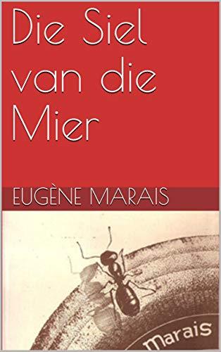 Die Siel van die Mier (Afrikaans Edition)