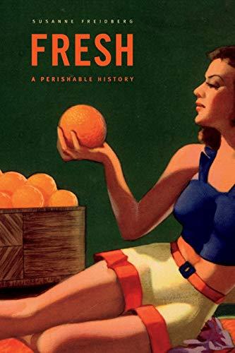 Fresh: A Perishable History