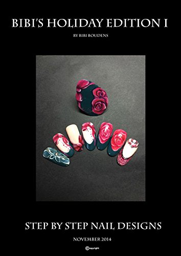 BiBi's Holiday Edition I English: Step by Step Nail Designs (English Edition)
