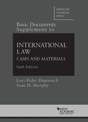 Basic Documents Supplement to International Law, Cases and Materials, 6th (American Casebook Series)