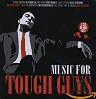 MUSIC FOR TOUGH GUYS (IMPORT)