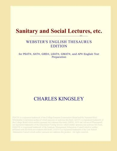 Sanitary and Social Lectures, etc. (Webster's English Thesaurus Edition)