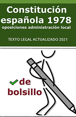 La Constitución Española de 1978 de bolsillo: para opositores: 2 (Auxiliar Administrativo Corporaciones Locales Oposiciones C1 Y C2 Exámenes Tipo Test Temario General)