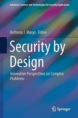 Security by Design: Innovative Perspectives on Complex Problems (Advanced Sciences and Technologies for Security Applications) (English Edition)