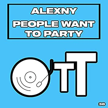 People Want To Party