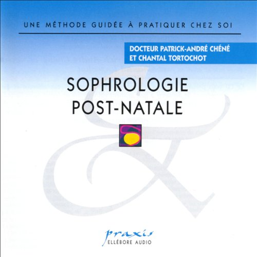Sophrologie post-natale                    By:                                                                                                                                 Docteur Patrick-André Chéné,                                                                                        Chantal Tortochot                               Narrated by:                                                                                                                                 Docteur Patrick-André Chéné,                                                                                        Chantal Tortochot                      Length: 43 mins     Not rated yet     Overall 0.0