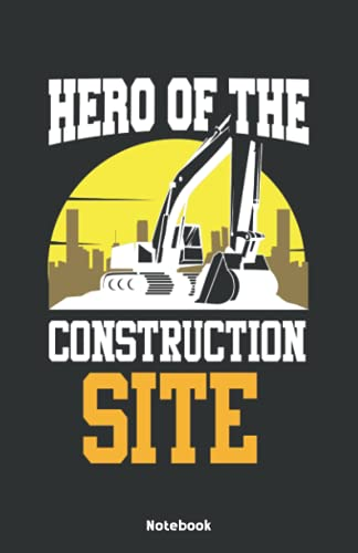 Hero of the Construction Site Notebook: Notebook 5,5x8,5  Medium Ruled Paper Journal or Notebook   Small Paperback Novelty Notebook to Write in   Gift ... for Excavator Drivers and Excavator Operators