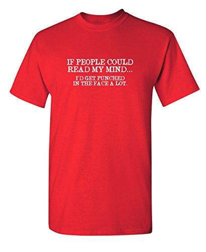 If People Could Read My Mind Graphic Novelty Sarcastic Funny T Shirt 2XL Red