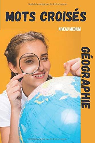 MOTS CROISES GEOGRAPHIE: Jeu de mots croisés   53 grilles à remplir avec solutions   thème géographie les capitales du monde   niveau medium gros caractères   taille 6x9 pouces