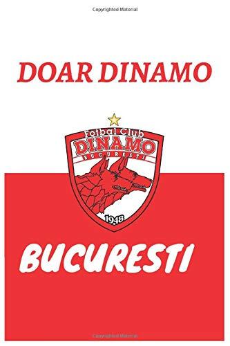 Doar Dinamo Bucuresti: The supporter's diary  ( DINAMO )