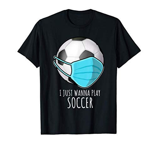 Funny Soccer Gifts Players | I Just Wanna Play Soccer Player...