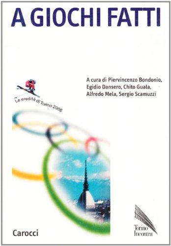 A giochi fatti. Le eredità di Torino 2006