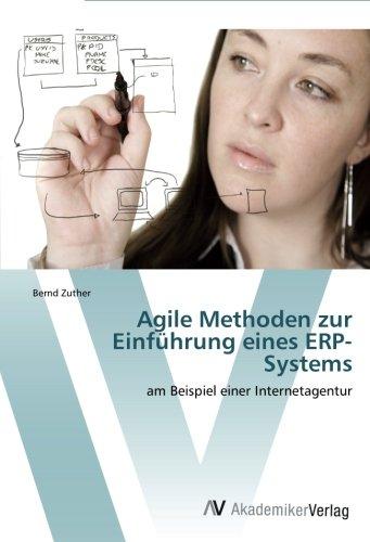 Agile Methoden zur Einführung eines ERP-Systems: am Beispiel einer Internetagentur